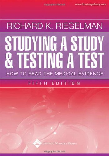 Studying a Study and Testing a Test How to Read the Medical Evidence 5th 2005 (Revised) edition cover