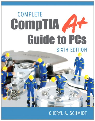 Complete CompTIA A+ Guide to PCs  6th 2013 edition cover