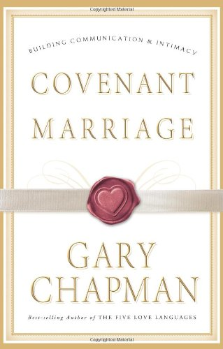 Covenant Marriage Building Communication and Intimacy  2003 edition cover