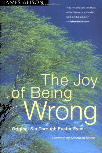Joy of Being Wrong Original Sin Through Easter Eyes  1998 edition cover