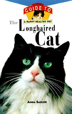 Longhaired Cat An Owner's Guide to a Happy Healthy Pet  1996 9780876054765 Front Cover