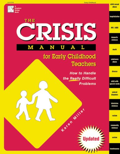 Crisis Manual for Early Childhood Teachers How to Handle the Really Difficult Problems  2003 edition cover