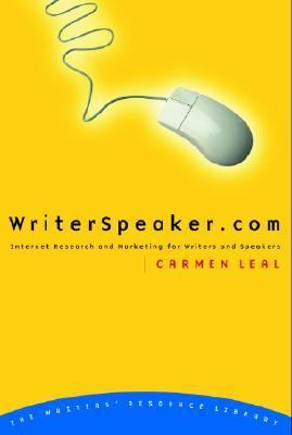 WriterSpeaker. Com Internet Research and Marketing for Writers and Speakers  2000 9780877888765 Front Cover