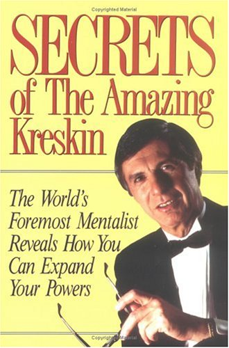 Secrets of the Amazing Kreskin The World's Foremost Mentalist Reveals How You Can Expand Your Powers 2nd 1991 9780879756765 Front Cover
