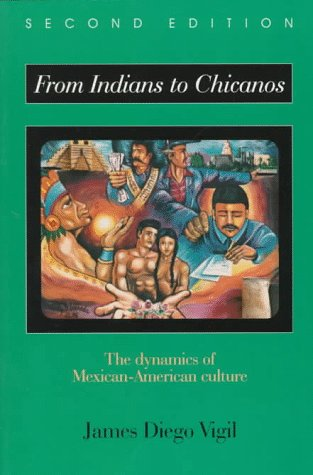 From Indians to Chicanos The Dynamics of Mexican-American Culture 2nd 1998 (Revised) edition cover