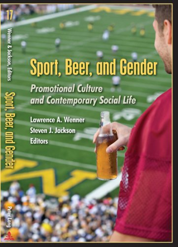 Sport, Beer, and Gender Promotional Culture and Contemporary Social Life  2009 9781433100765 Front Cover