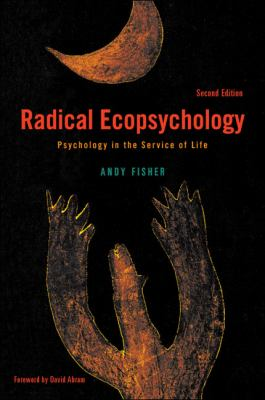Radical Ecopsychology Psychology in the Service of Life 2nd 2012 (Revised) edition cover