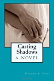 Casting Shadows  N/A 9781492312765 Front Cover