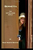 Bernetta, the Not-So-Good Witch  N/A 9781492776765 Front Cover
