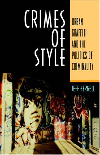 Crimes of Style Urban Graffiti and the Politics of Criminality Reprint edition cover
