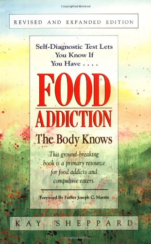 Food Addiction The Body Knows  1993 (Revised) edition cover