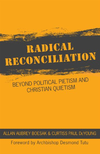Radical Reconciliation Beyond Political Pictism and Christian Quietism  2012 edition cover