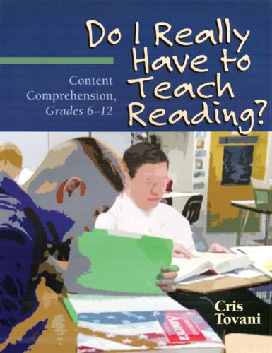 Do I Really Have to Teach Reading? Content Comprehension, Grades 6-12  2004 9781571103765 Front Cover