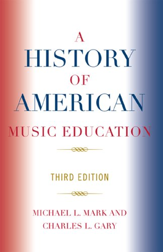 History of American Music Education  3rd 2007 (Revised) edition cover