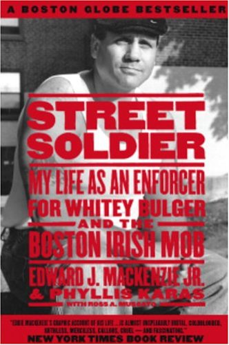 Street Soldier My Life as an Enforcer for Whitey Bulger and the Boston Irish Mob  2005 edition cover