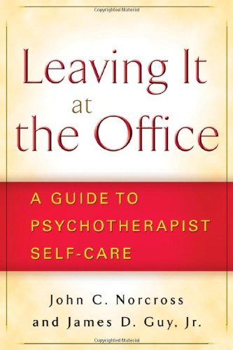Leaving It at the Office A Guide to Psychotherapist Self-Care  2007 edition cover