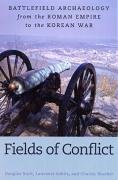 Fields of Conflict Battlefield Archaeology from the Roman Empire to the Korean War  2009 edition cover