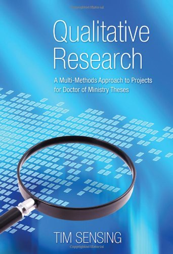 Qualitative Research A Multi-Methods Approach to Projects for Doctor of Ministry Theses N/A 9781610972765 Front Cover