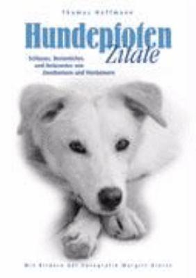 Hundepfoten Zitate Band 1: Schlaues, Besinnliches und Amüsantes von Zweibeinern und Vierbeinern N/A edition cover