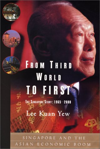 From Third World to First The Singapore Story: 1965-2000  2000 9780060197766 Front Cover