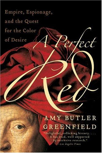 Perfect Red Empire, Espionage, and the Quest for the Color of Desire N/A edition cover