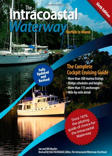 Intracoastal Waterway, Norfolk to Miami The Complete Cockpit Cruising Guide 6th 2010 (Guide (Instructor's)) edition cover