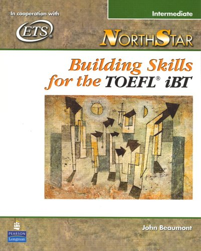 NorthStar Building Skills for the TOEFL� iBT  2006 (Student Manual, Study Guide, etc.) edition cover