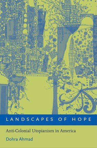 Landscapes of Hope Anti-Colonial Utopianism in America  2009 edition cover