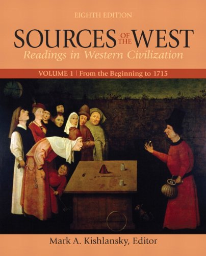 Sources of the West Readings in Western Civilization - From the Beginning to 1715 8th 2012 (Revised) edition cover