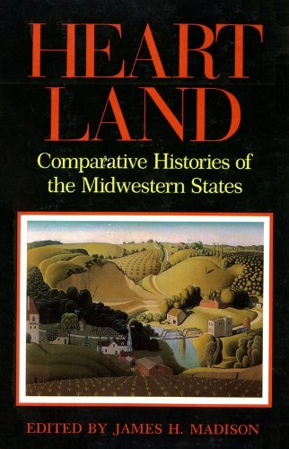 Heartland Comparative Histories of the Midwestern States  1990 9780253205766 Front Cover