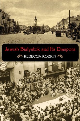 Jewish Bialystok and Its Diaspora   2010 edition cover