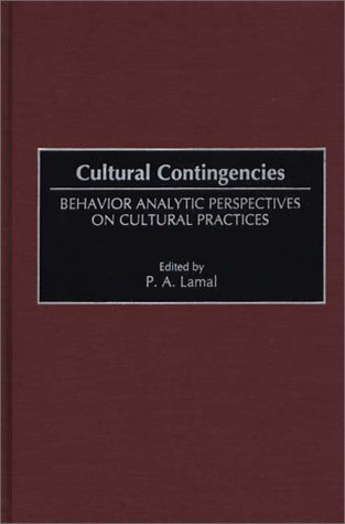 Cultural Contingencies Behavior Analytic Perspectives on Cultural Practices  1997 9780275957766 Front Cover