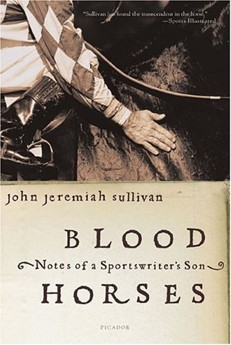 Blood Horses Notes of a Sportswriter's Son N/A edition cover