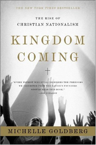 Kingdom Coming The Rise of Christian Nationalism  2007 (Annotated) edition cover