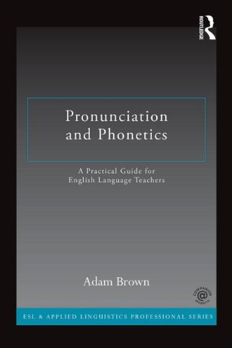 Pronunciation and Phonetics A Practical Guide for English Language Teachers  2014 edition cover