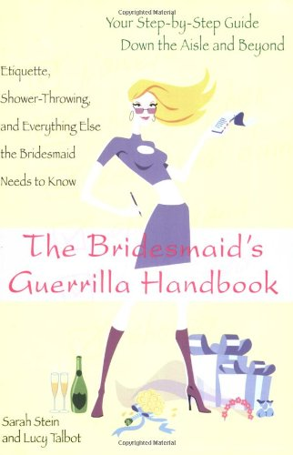 Bridesmaid's Guerilla Handbook Etiquette, Shower-Throwing, and Everything Else the Bridesmaid Needs to Know  1997 (Handbook (Instructor's)) 9780425156766 Front Cover