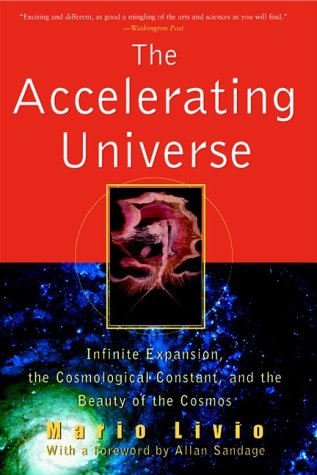 Accelerating Universe Infinite Expansion, the Cosmological Constant, and the Beauty of the Cosmos  2000 9780471399766 Front Cover