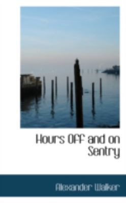 Hours Off and on Sentry:   2008 edition cover