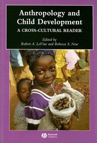 Anthropology and Child Development A Cross-Cultural Reader  2008 edition cover