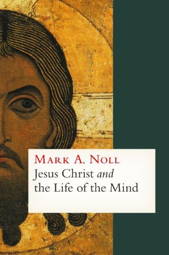 Jesus Christ and the Life of the Mind:   2013 edition cover
