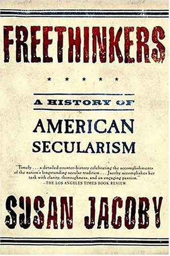 Freethinkers A History of American Secularism  2004 edition cover