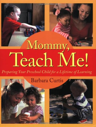 Mommy, Teach Me Preparing Your Preschool Child for a Lifetime of Learning N/A edition cover