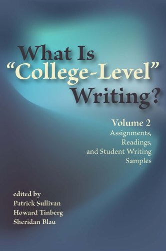 What Is College-Level Writing? Volume 2: Assignments, Readings, and Student Writing Samples  2010 edition cover