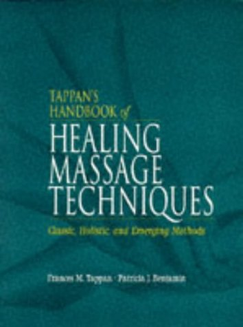 Tappan's Handbook of Healing Massage Techniques Classic, Holistic and Emerging Methods 3rd 1998 edition cover