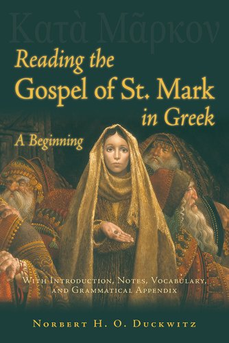 Reading the Gospel of St. Mark in Greek A Beginning with Introduction, Notes, Vocabulary, and Grammatical Appendix  2011 edition cover