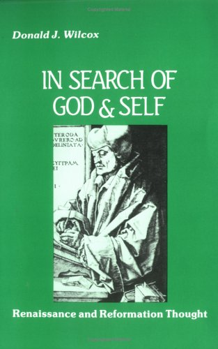 In Search of God and Self Renaissance and Reformation Thought Reprint  9780881332766 Front Cover