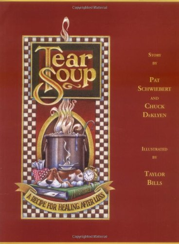 Tear Soup A Recipe for Healing after Loss 2nd 1999 9780961519766 Front Cover