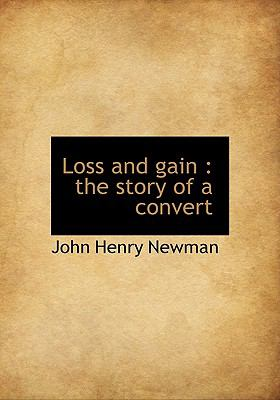Loss and Gain The story of a Convert N/A 9781113809766 Front Cover
