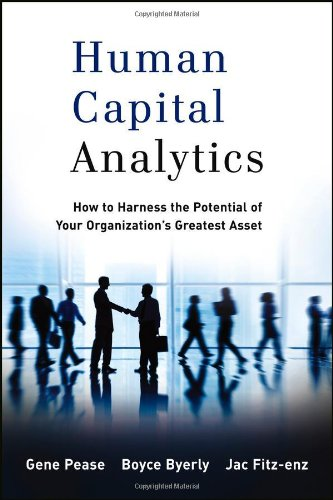 Human Capital Analytics How to Harness the Potential of Your Organization's Greatest Asset  2013 edition cover