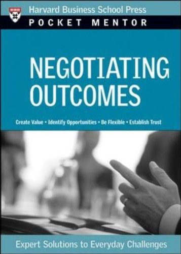 Negotiating Outcomes Expert Solutions to Everyday Challenges  2007 edition cover